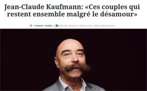 Jean-Claude Kaufmann «Ces couples qui restent ensemble malgré le désamour» - Mozilla Firefox